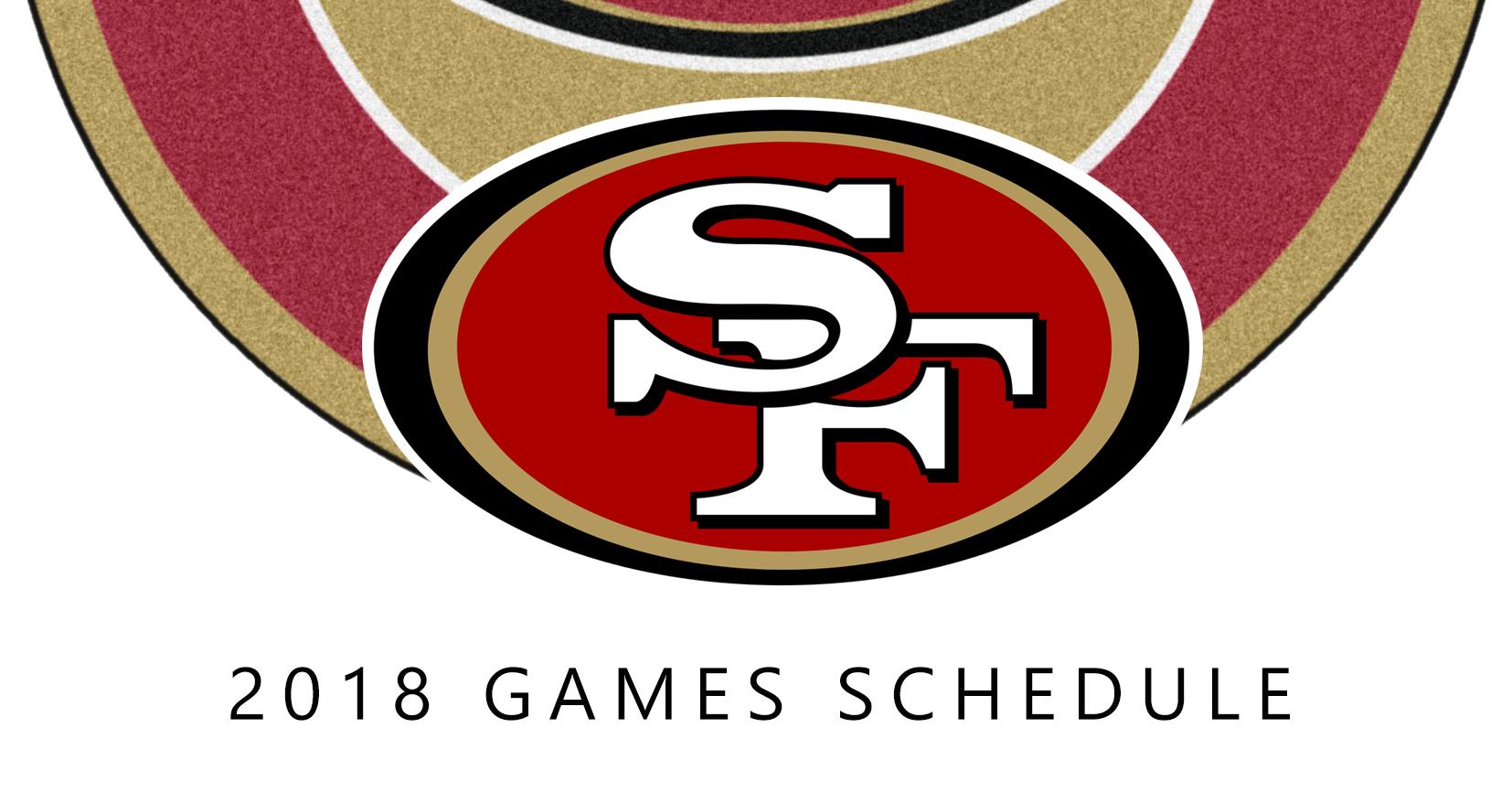 San Fransisco 49ers 2018 games schedule